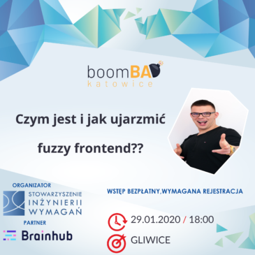 boomBA #10 – Czym jest i jak ujarzmić fuzzy frontend?