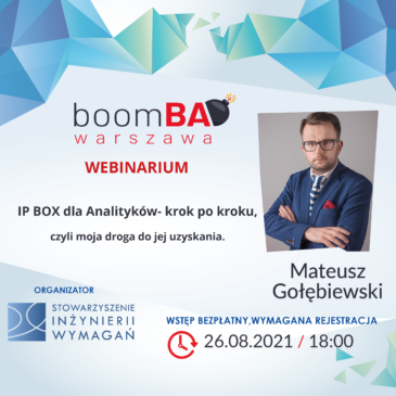"""boomBA #23 (WEBINARIUM) – """"IP BOX dla Analityków -krok po kroku, czyli moja droga do jej uzyskania."""""""